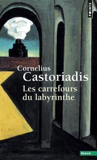 Les carrefours du labyrinthe. Volume 1
