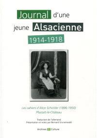 Journal d'une jeune Alsacienne : 1914-1918 : les cahiers d'Alice Schickler du 31 juillet 1914 au 31 décembre 1918