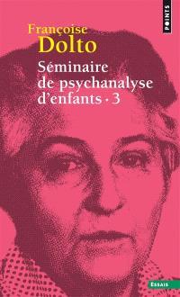 Séminaire de psychanalyse d'enfants. Volume 3, Inconscient et destins