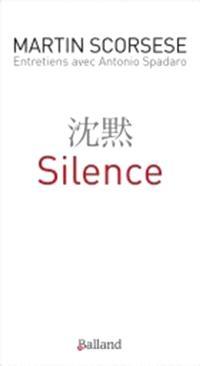 Silence : entretiens avec Antonio Spadaro