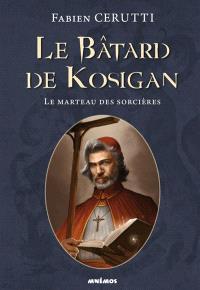 Le bâtard de Kosigan. Volume 3, Le marteau des sorcières