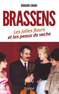 Georges Brassens : les jolies fleurs et les peaux de vache