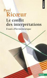 Le conflit des interprétations : essais d'herméneutique