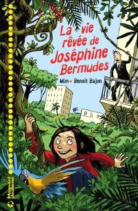 La vie rêvée de Joséphine Bermudes