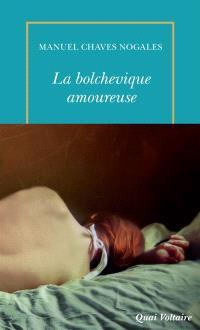 La bolchevique amoureuse : et autres récits