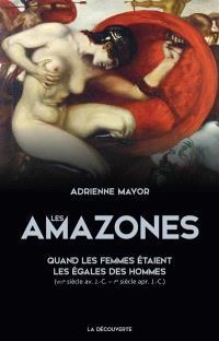 Les Amazones : quand les femmes étaient les égales des hommes (VIIIe siècle av. J.-C.-Ier siècle apr. J.-C.)