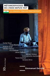 Métamorphoses de l'Inde depuis 1947 : 10 grands témoins racontent