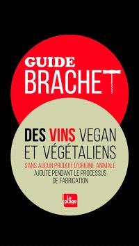 Guide Brachet des vins vegan et végétaliens : sans aucun produit d'origine animale ajouté pendant le processus de fabrication