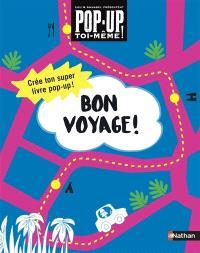 Bon voyage ! : crée ton super livre pop-up !