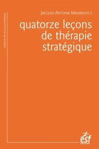 Quatorze leçons de thérapie stratégique