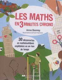 Les maths en 3 minutes chrono : 30 découvertes en mathématiques expliquées en un rien de temps