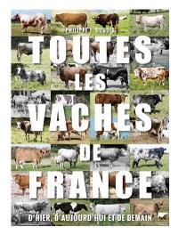Toutes les vaches de France : d'hier, d'aujourd'hui et de demain