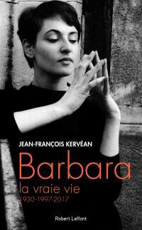 Barbara, la vraie vie : 1930-1997-2017
