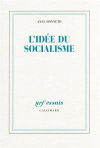 L'idée du socialisme : un essai d'actualisation