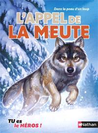 L'appel de la meute : dans la peau d'un loup