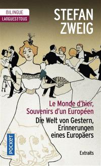 Le monde d'hier : souvenirs d'un Européen : extraits = Die Welt von Gestern, Erinnerungen eines Europäers
