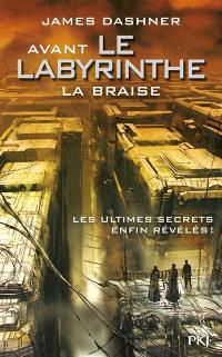 L'épreuve, Avant le labyrinthe : la braise
