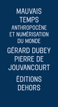 Mauvais temps : anthropocène et numérisation du monde