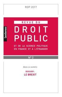 Revue du droit public et de la science politique en France et à l'étranger. n° 2 (2017), Le Brexit
