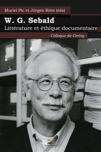 W.G. Sebald : littérature et éthique documentaire : colloque de Cerisy
