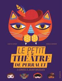 Le petit théâtre de Perrault : 3 contes à jouer masqués