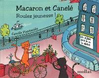 Macaron et Canelé : roulez jeunesse ! : un album dont tu es le héros