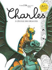 Charles à l'école des dragons : l'album + le cahier d'activités