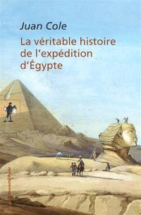 La véritable histoire de l'expédition d'Egypte