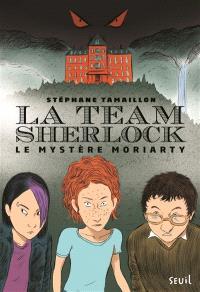 La team Sherlock. Volume 1, Le mystère Moriarty