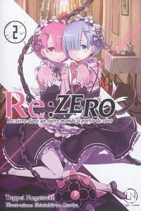Re:Zero : re:vivre dans un autre monde à partir de zéro. Volume 2