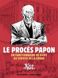 Le procès Papon : un fonctionnaire de Vichy au service de la Shoah