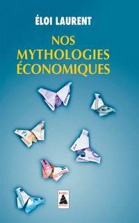 Nos mythologies économiques : essai