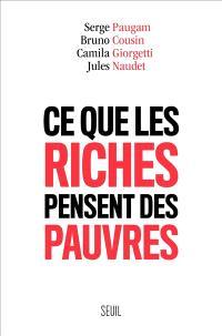 Ce que les riches pensent des pauvres