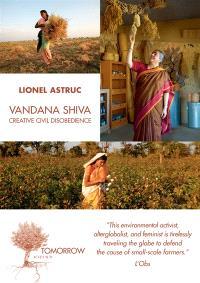 Vandana Shiva, creative civil disobedience : interviews