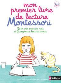 Mon premier livre de lecture Montessori : je lis mes premiers mots et je progresse dans la lecture