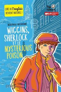 Wiggins, Wiggins, Sherlock et le mysterious poison