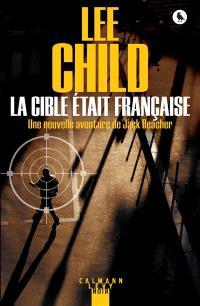 La cible était française : une nouvelle aventure de Jack Reacher