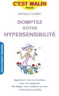 Domptez votre hypersensibilité