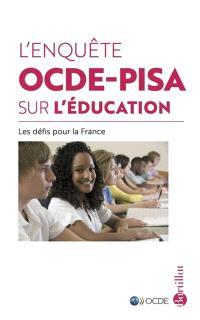 L'enquête OCDE-PISA sur l'éducation : les défis pour la France