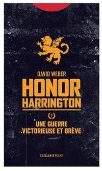 Honor Harrington. Volume 3, Une guerre victorieuse et brève