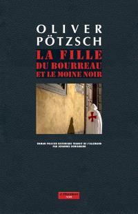 La fille du bourreau et le moine noir : roman policier historique