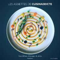 Les assiettes de Cuisinaddicte : tourbillons, dressages & styles
