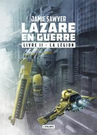 Lazare en guerre. Volume 2, La légion