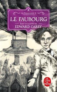 Les ferrailleurs. Volume 2, Le faubourg
