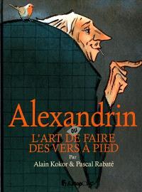 Alexandrin ou L'art de faire des vers à pied