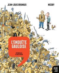 Histoire dessinée de la France. Volume 2, L'enquête gauloise : de Massilia à Jules César