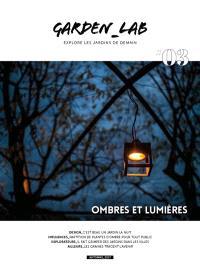 Garden_Lab : explore les jardins de demain. n° 3, Ombres et lumières