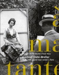 Gertrud Dübi-Müller : vivre l'art, quand tout restait à faire