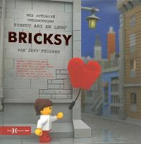 Bricksy : non autorisé underground street art en Lego
