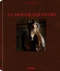 The equestrian world = Die Welt der Pferde = Le monde équestre